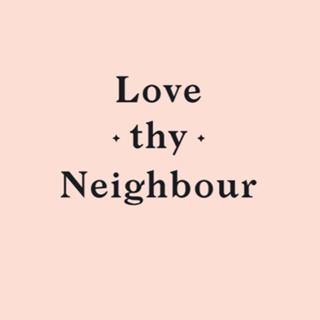 Love Thy Neighbour Chorlton  - Manchester