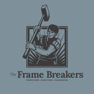 The Frame Breakers - Ruddington
