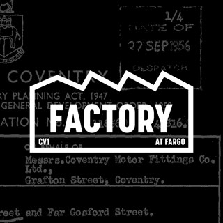 Factory at FarGo Village - Coventry,