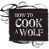 How To Cook A Wolf - Seattle