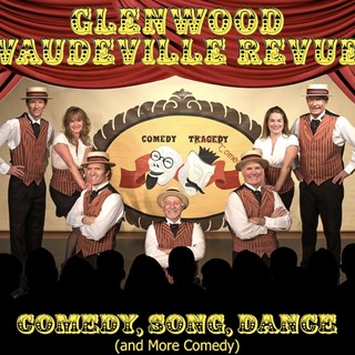 The Glenwood Vaudeville Revue - Glenwood Springs